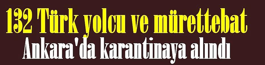 132 Türk yolcu ve mürettebat Ankara'da karantinaya alındı
