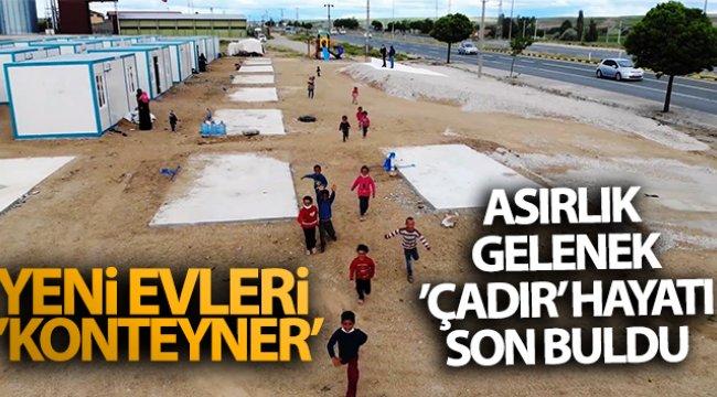Asırlık gelenek 'çadır' hayatı son buldu: Yeni evleri 'konteyner'