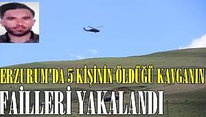 Erzurum'da 5 Kişinin Öldüğü Kavganın Failleri Yakalandı